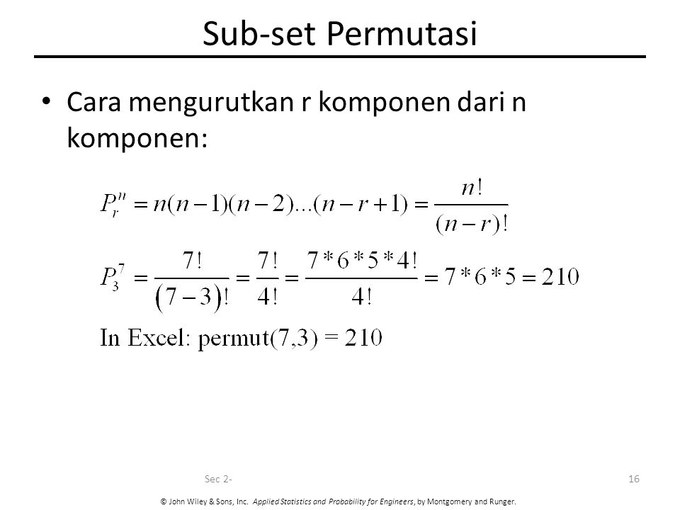 Sub-set Permutasi Cara mengurutkan r komponen dari n komponen: Sec 2-