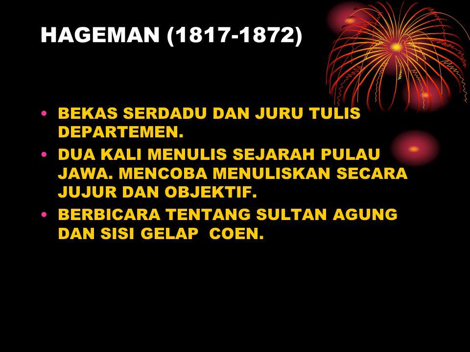 HAGEMAN (1817-1872) BEKAS SERDADU DAN JURU TULIS DEPARTEMEN.