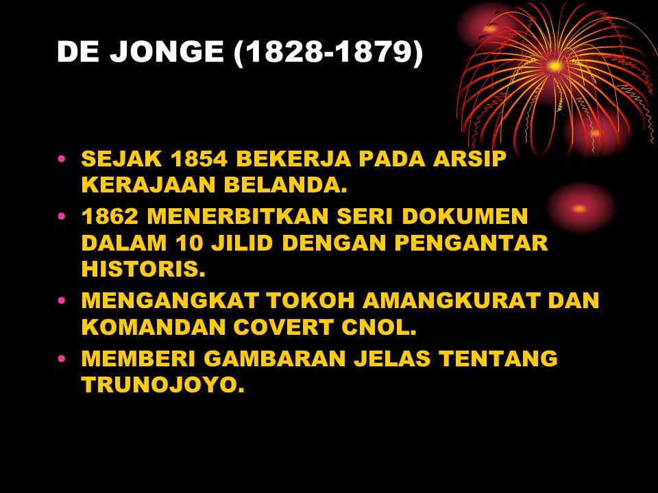DE JONGE (1828-1879) SEJAK 1854 BEKERJA PADA ARSIP KERAJAAN BELANDA.