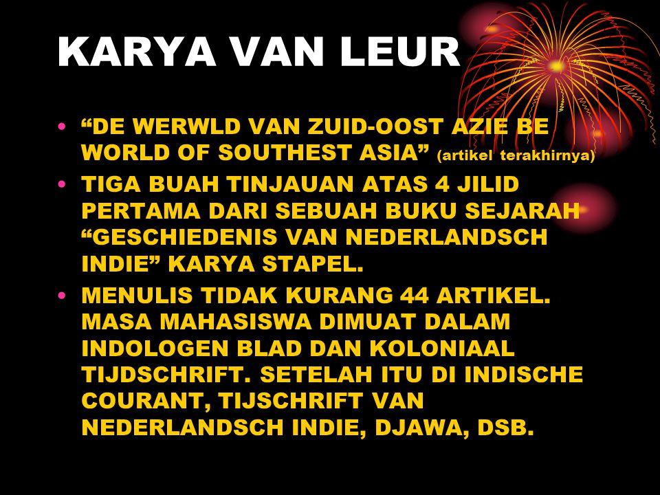 KARYA VAN LEUR DE WERWLD VAN ZUID-OOST AZIE BE WORLD OF SOUTHEST ASIA (artikel terakhirnya)