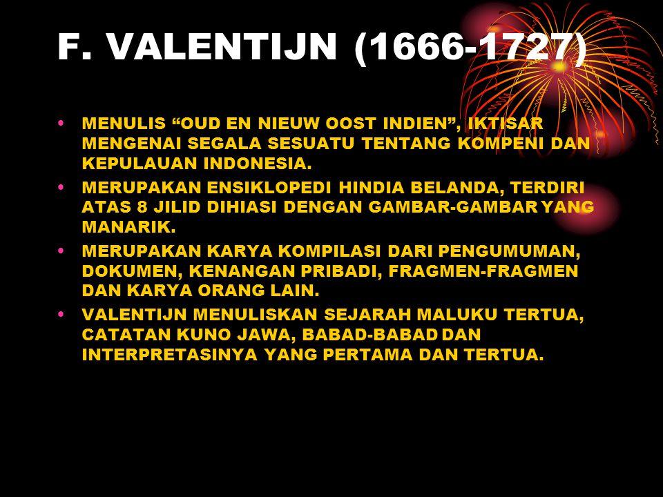 F. VALENTIJN (1666-1727) MENULIS OUD EN NIEUW OOST INDIEN , IKTISAR MENGENAI SEGALA SESUATU TENTANG KOMPENI DAN KEPULAUAN INDONESIA.