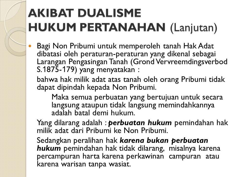 AKIBAT DUALISME HUKUM PERTANAHAN (Lanjutan)