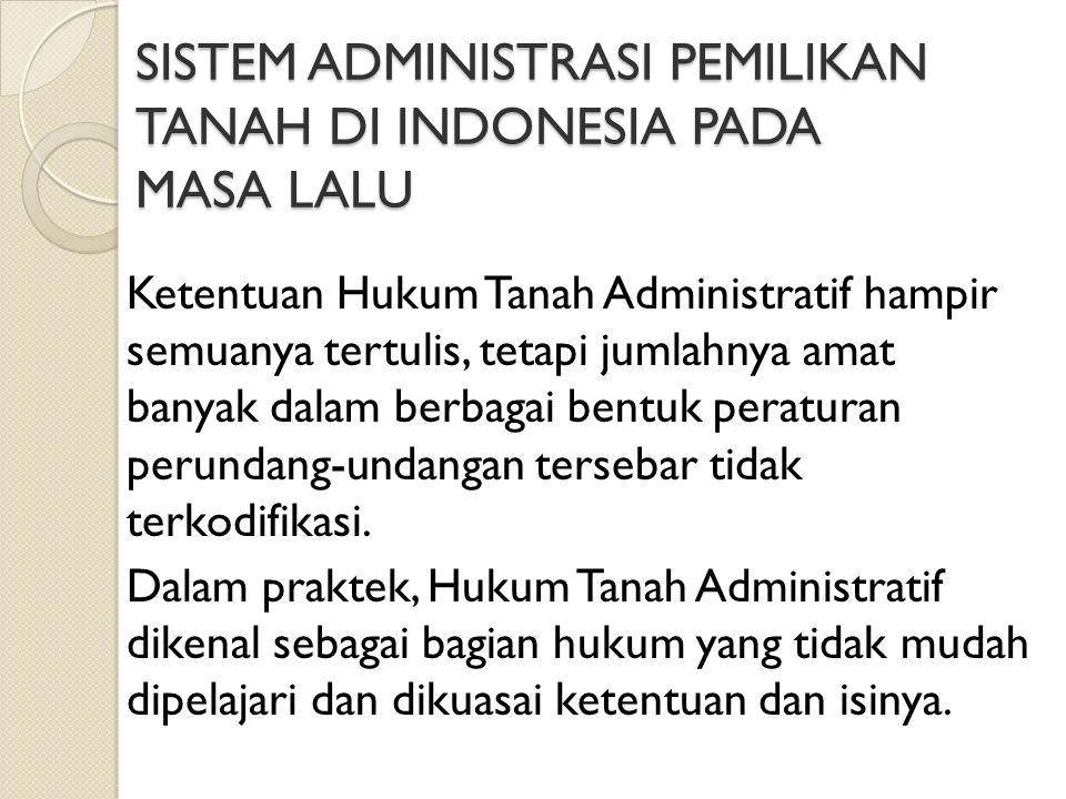 SISTEM ADMINISTRASI PEMILIKAN TANAH DI INDONESIA PADA MASA LALU