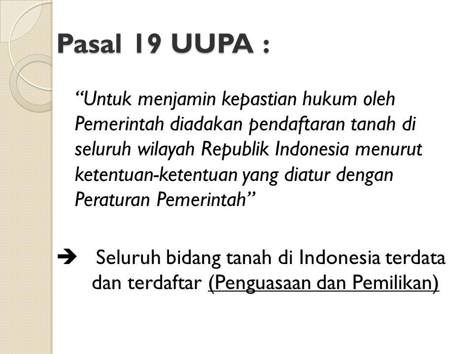 Pasal 19 UUPA :
