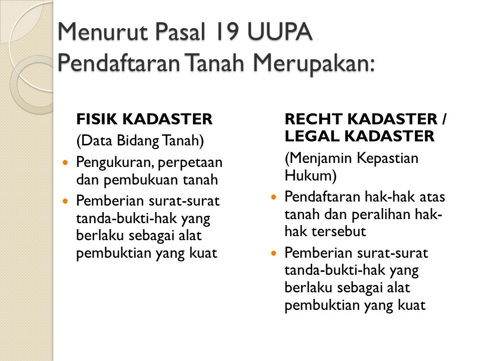 Menurut Pasal 19 UUPA Pendaftaran Tanah Merupakan: