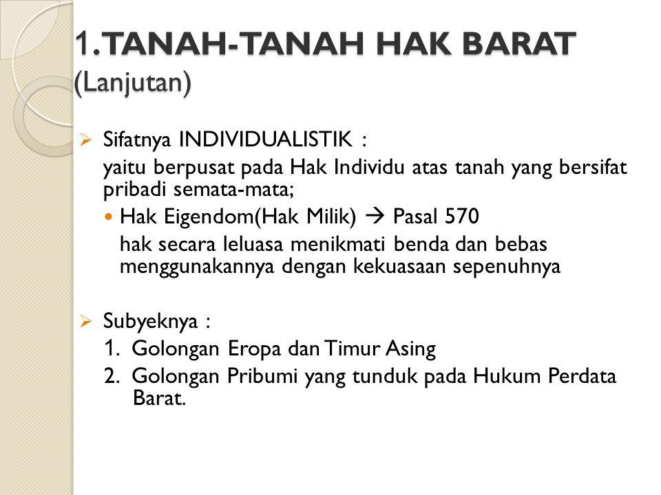 1. TANAH-TANAH HAK BARAT (Lanjutan)