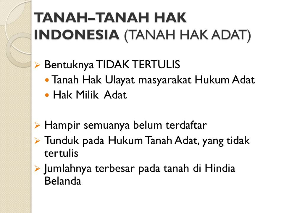 TANAH–TANAH HAK INDONESIA (TANAH HAK ADAT)