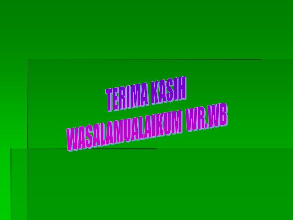 TERIMA KASIH WASALAMUALAIKUM WR.WB