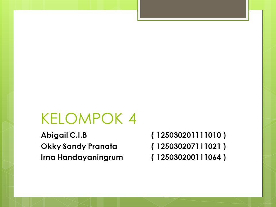 KELOMPOK 4 Abigail C.I.B ( 125030201111010 )