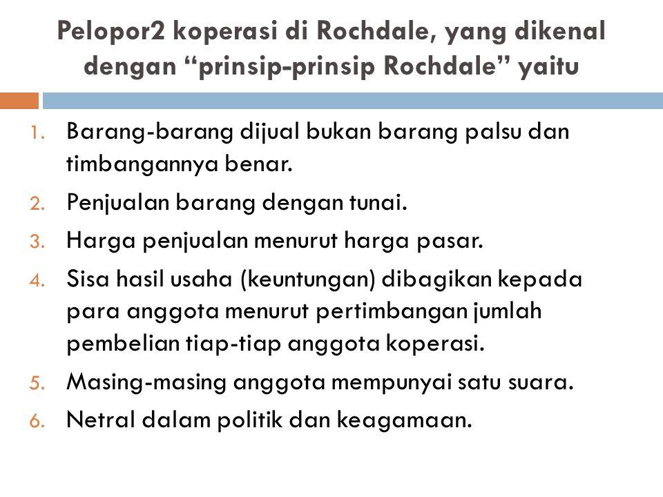 Pelopor2 koperasi di Rochdale, yang dikenal dengan prinsip-prinsip Rochdale yaitu
