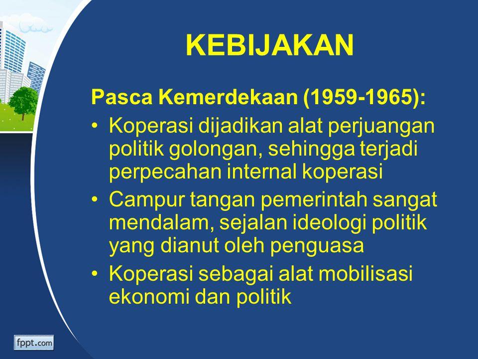 KEBIJAKAN Pasca Kemerdekaan (1959-1965):
