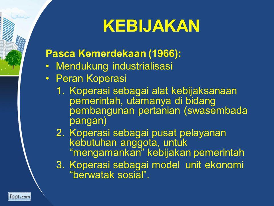 KEBIJAKAN Pasca Kemerdekaan (1966): Mendukung industrialisasi