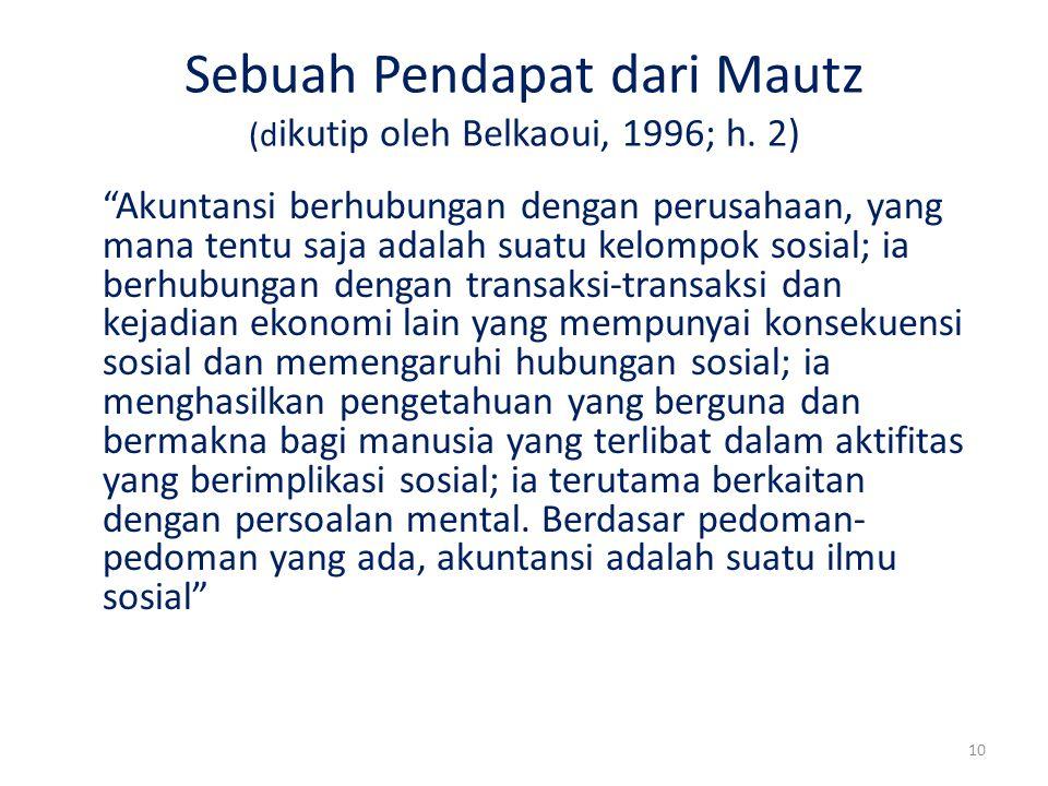Sebuah Pendapat dari Mautz (dikutip oleh Belkaoui, 1996; h. 2)