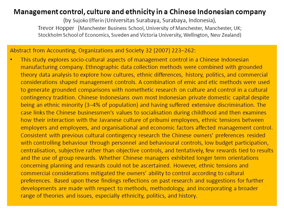 Management control, culture and ethnicity in a Chinese Indonesian company (by Sujoko Efferin (Universitas Surabaya, Surabaya, Indonesia), Trevor Hopper (Manchester Business School, University of Manchester, Manchester, UK; Stockholm School of Economics, Sweden and Victoria University, Wellington, New Zealand)