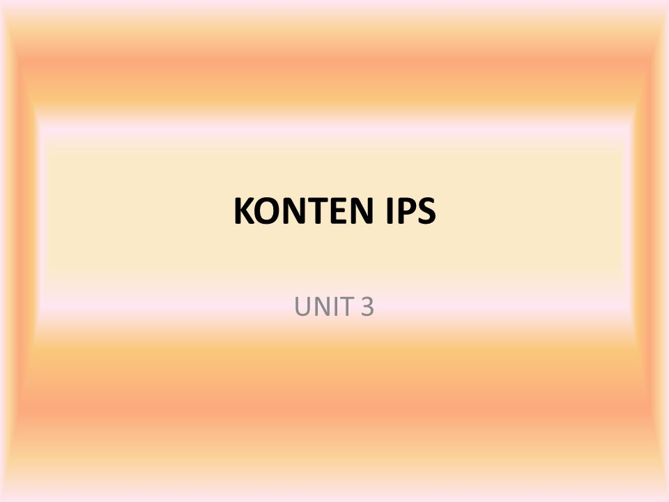 KONTEN IPS UNIT 3