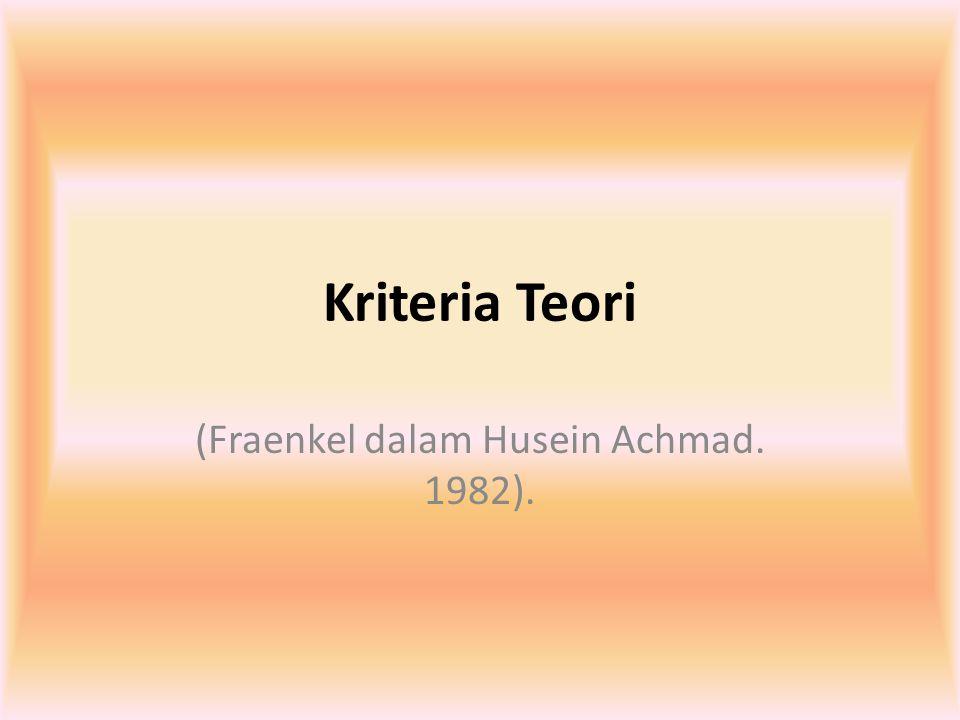 (Fraenkel dalam Husein Achmad. 1982).