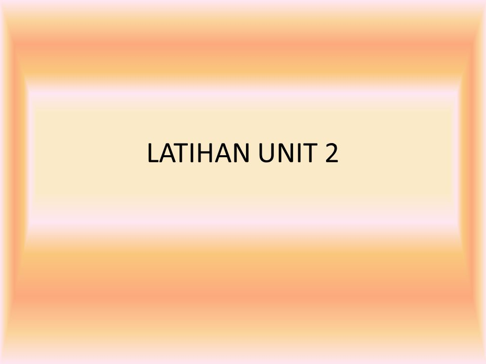 LATIHAN UNIT 2