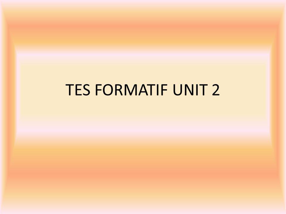 TES FORMATIF UNIT 2