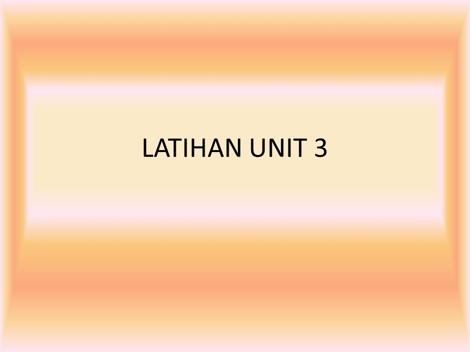 LATIHAN UNIT 3