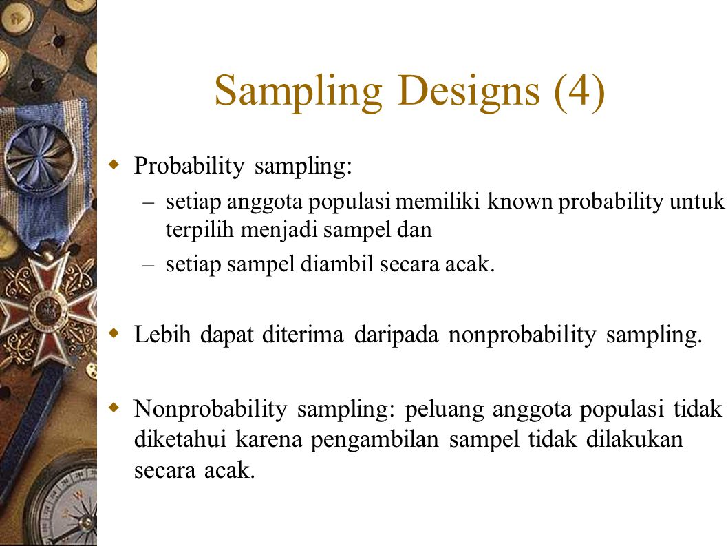Sampling Designs (4) Probability sampling: