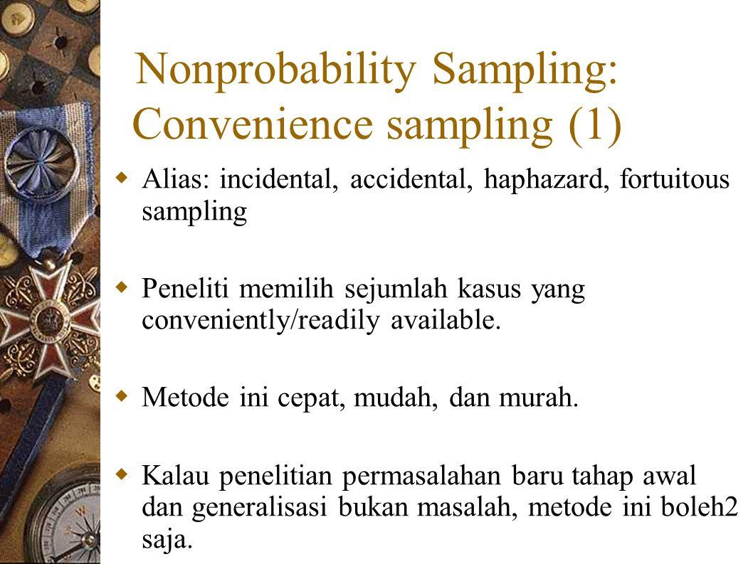 Nonprobability Sampling: Convenience sampling (1)