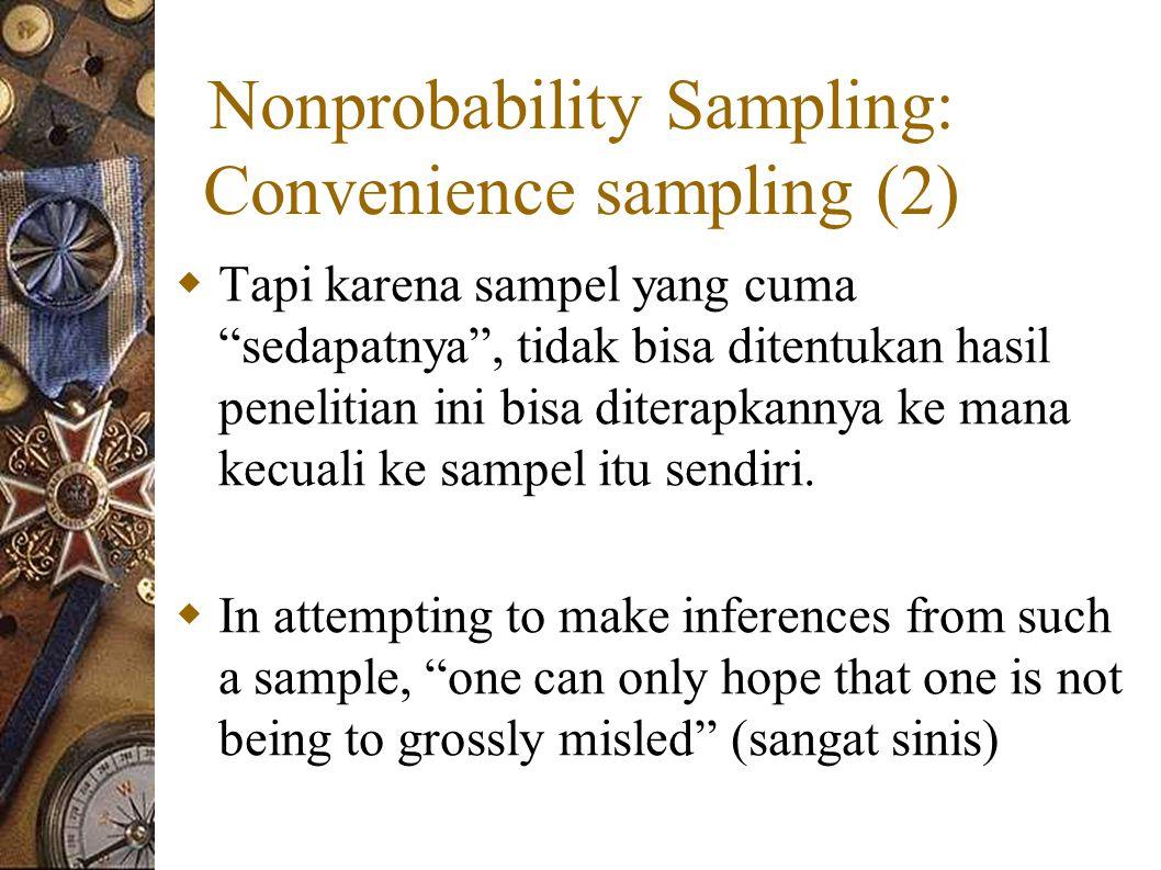 Nonprobability Sampling: Convenience sampling (2)