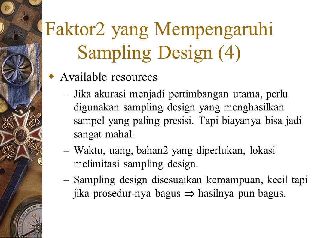 Faktor2 yang Mempengaruhi Sampling Design (4)