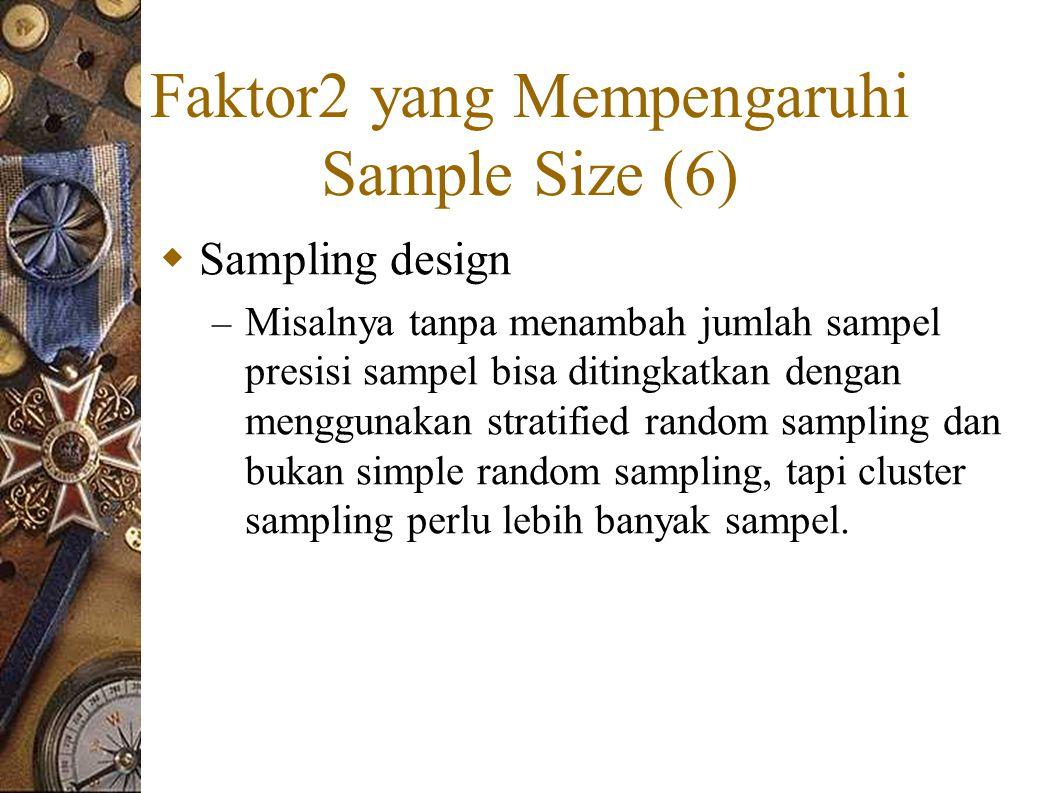 Faktor2 yang Mempengaruhi Sample Size (6)