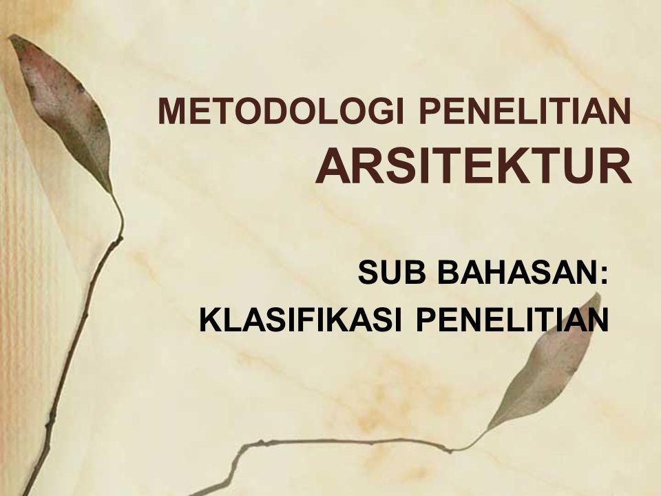 METODOLOGI PENELITIAN ARSITEKTUR