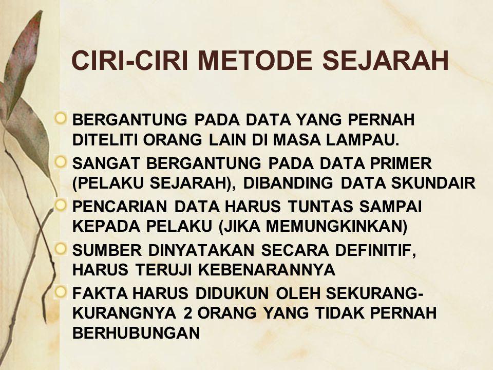 CIRI-CIRI METODE SEJARAH