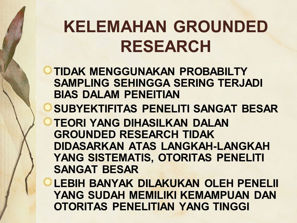 KELEMAHAN GROUNDED RESEARCH