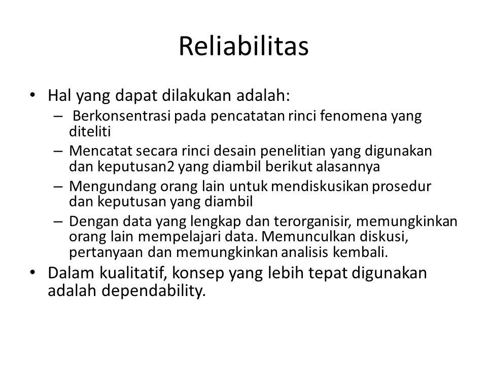 Reliabilitas Hal yang dapat dilakukan adalah: