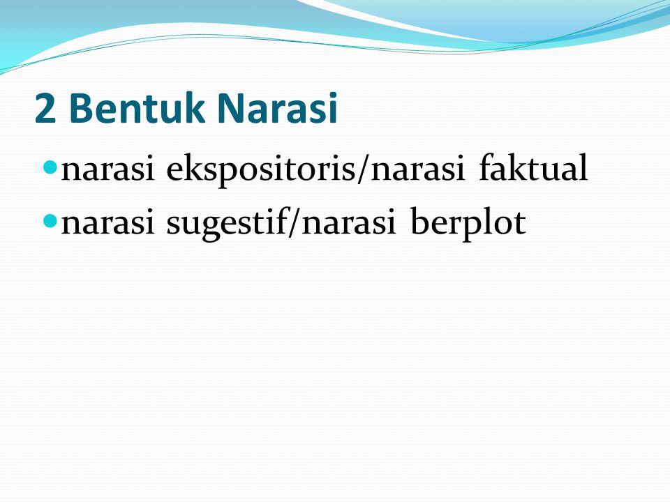 2 Bentuk Narasi narasi ekspositoris/narasi faktual