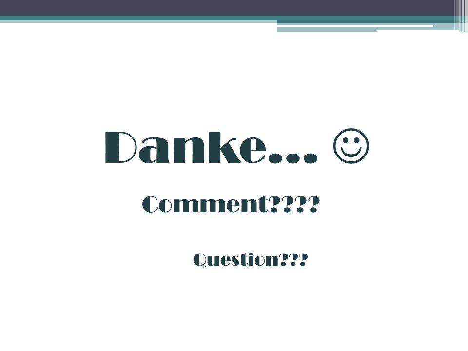 Danke…  Comment Question