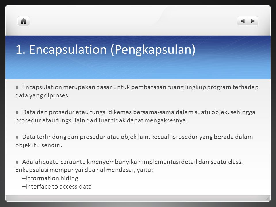 1. Encapsulation (Pengkapsulan)
