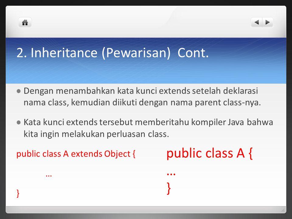 2. Inheritance (Pewarisan) Cont.