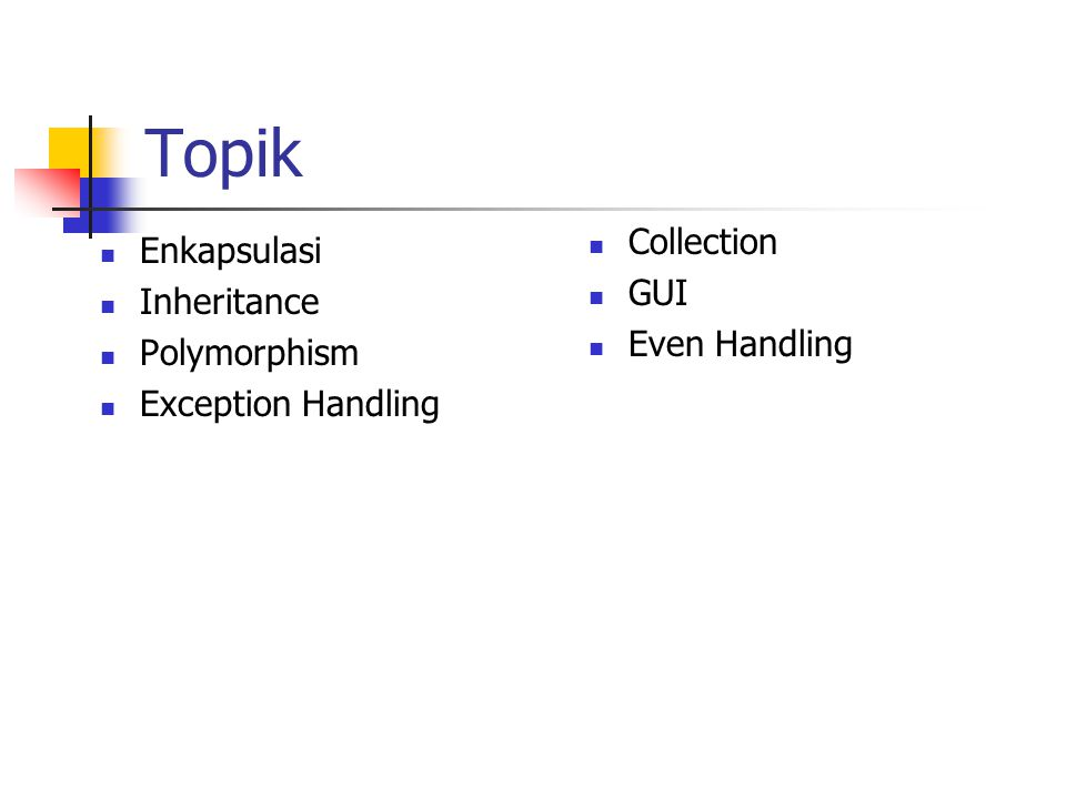 Topik Collection Enkapsulasi GUI Inheritance Even Handling