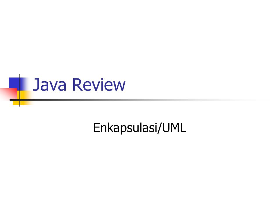 Java Review Enkapsulasi/UML