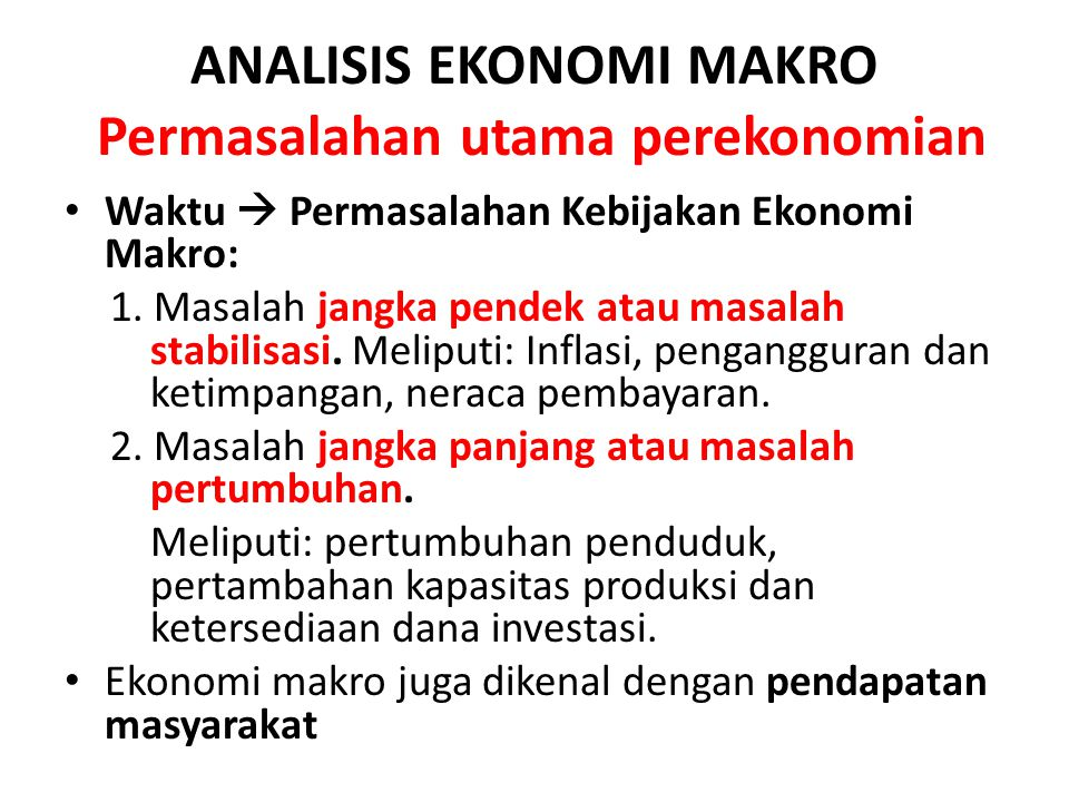 ANALISIS EKONOMI MAKRO Permasalahan utama perekonomian