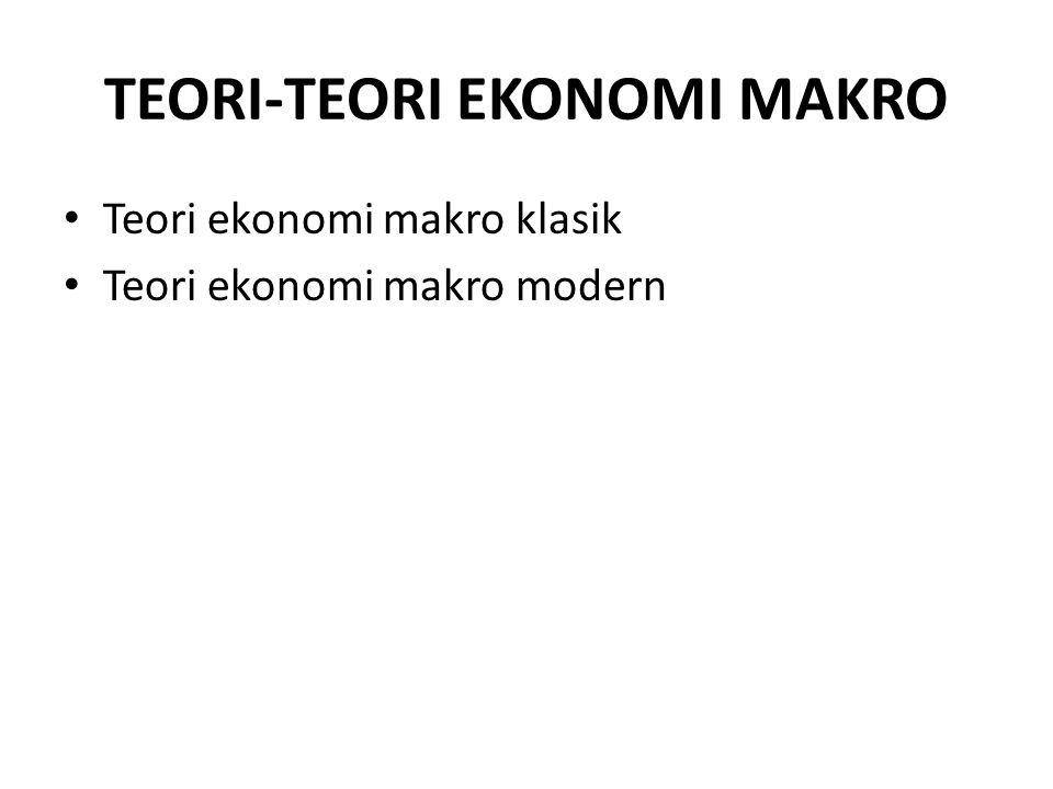 TEORI-TEORI EKONOMI MAKRO