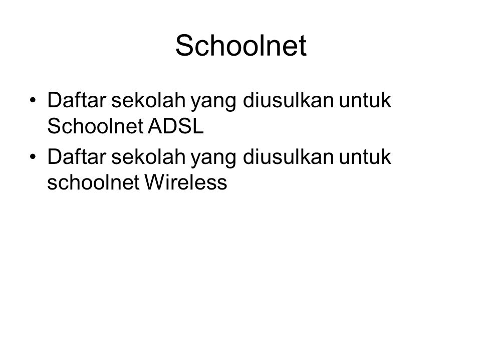 Schoolnet Daftar sekolah yang diusulkan untuk Schoolnet ADSL