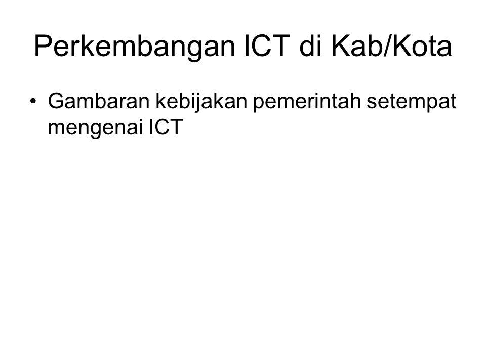 Perkembangan ICT di Kab/Kota