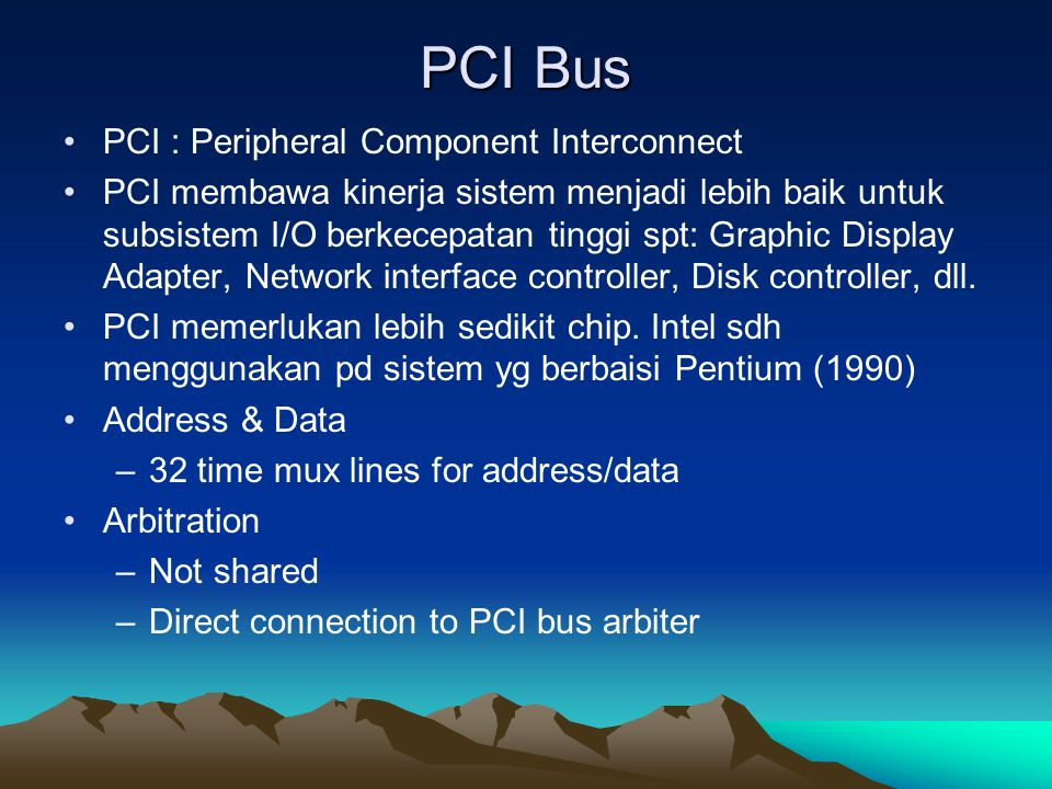 PCI Bus PCI : Peripheral Component Interconnect
