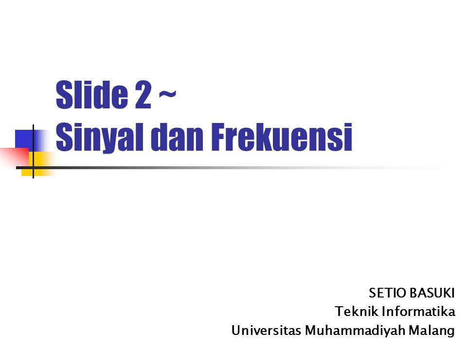 Slide 2 ~ Sinyal dan Frekuensi