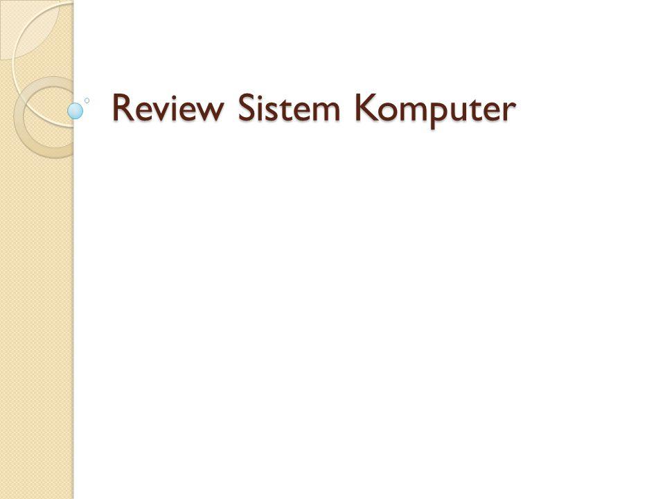 Review Sistem Komputer