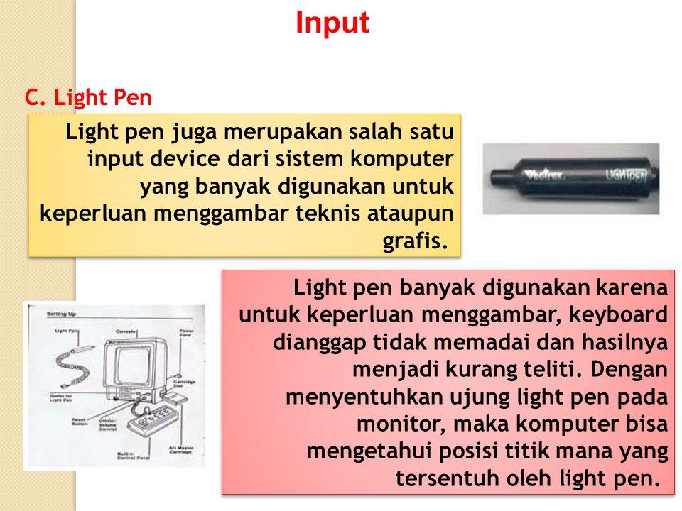 Input C. Light Pen.