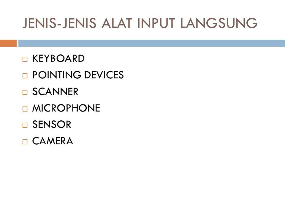JENIS-JENIS ALAT INPUT LANGSUNG