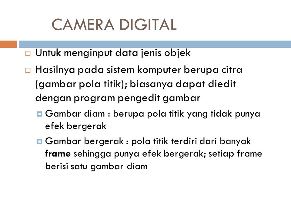CAMERA DIGITAL Untuk menginput data jenis objek