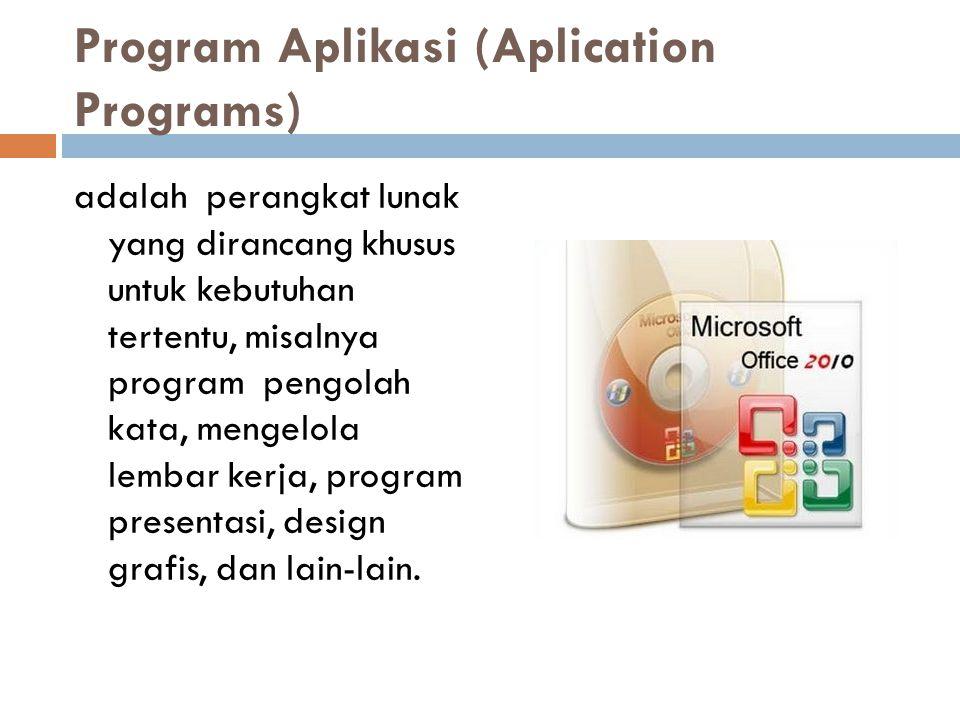 Program Aplikasi (Aplication Programs)