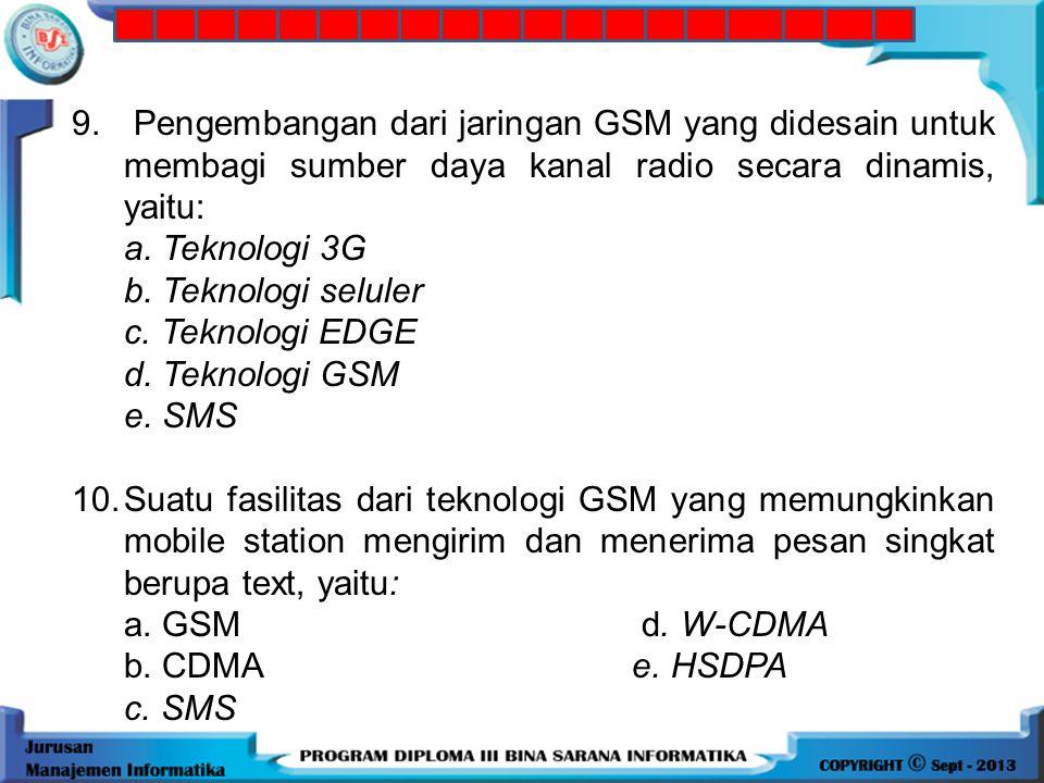 9. Pengembangan dari jaringan GSM yang didesain untuk membagi sumber daya kanal radio secara dinamis, yaitu: